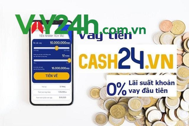 Giải đáp Cash24 là gì? Hướng dẫn vay tiền Cash24