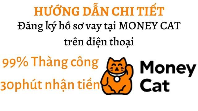 Money Cat là gì? Hướng dẫn vay tiền Money Cat và nhận tiền qua tài khoản ngân hàng