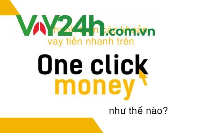 Thanh toán các khoản vay tiền One Click Money như thế nào?