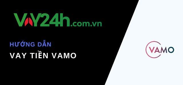Vamo - tổ chức cho vay tiền online nhanh chóng với lãi suất vay ưu đãi